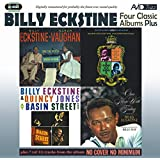Four Classic Albums Plus (Sarah Vaughan And Billy Eckstine Sing The Best Of Irving Berlin / Billy Eckstine & Quincy Jones At Basin Street East / Basie-Eckstine Incorporated / Once More With Feeling)