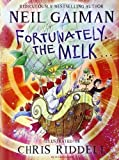 Fortunately, the Milk . . . by Neil Gaiman (2013-09-17)