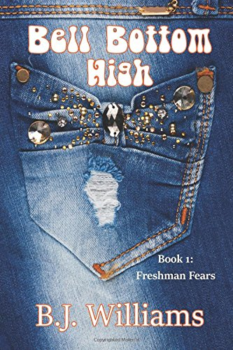 Bell Bottom High: Book I: Freshman Fears