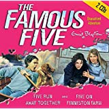 Five Run Away Together. 2 CDs: And Five on Finniston Farm (Famous Five)