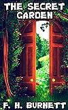 The Secret Garden: By Frances Hodgson Burnett (Illustrated) + FREE Alice's Adventures In Wonderland