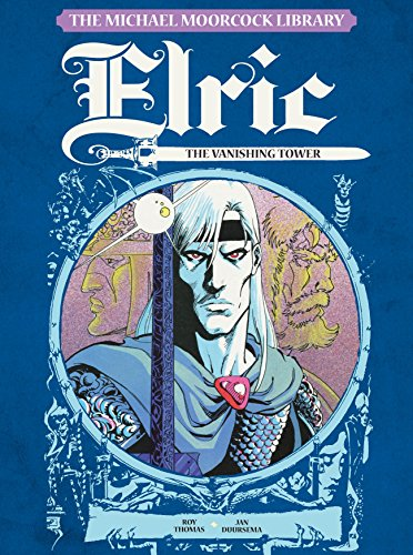 Elric, Vol.5: The Vanishing Tower (The Michael Moorcock Library) por Roy Thomas