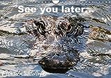 See you later ... Florida Wildlife (Wandkalender 2019 DIN A4 quer): Alligatoren und andere Spezies aus der Fauna Florida's (Monatskalender, 14 Seiten ) (CALVENDO Natur)