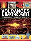 Volcanoes & Earthquakes: An Amazing Fact File and Hands-On Project Book: With 19 Easy-To-Do Experiments and 280 Exciting Pictures