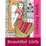 Beautiful Girls Coloring Book: Multicultural Ethnic Women From Around The World