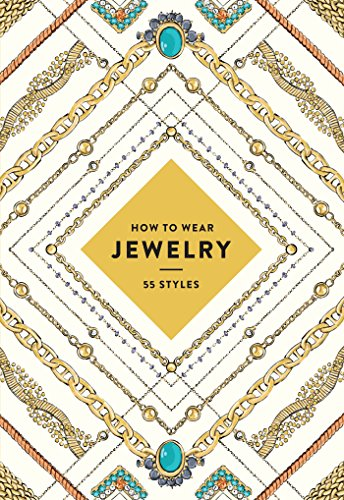 How to Wear Jewelry: 55 Styles (English Edition)