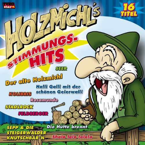 Holzmichl's Stimmungs-Hits