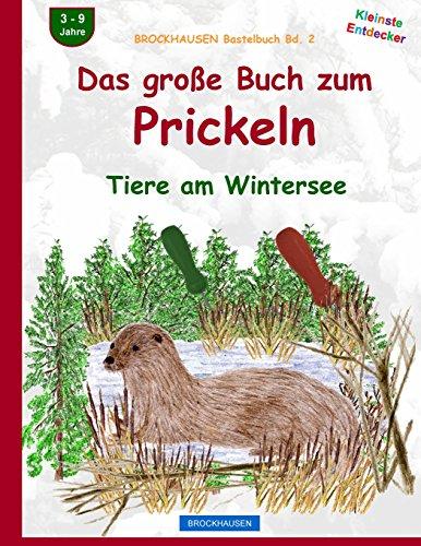 BROCKHAUSEN Bastelbuch Bd. 2: Das grosse Buch zum Prickeln: Tiere am Wintersee: Volume 2