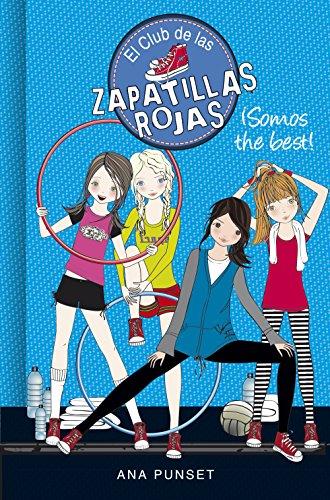 ¡Somos the best! (Serie El Club de las Zapatillas Rojas 4) (Spanish Edition)