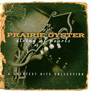 Prairie Oyster - String of Pearls: A Greatest Hits Collection