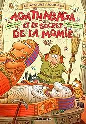 Les aventures d'Agathabaga : Agathabaga et le secret de la momie - Dès 4 ans
