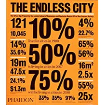 [(The Endless City : The Urban Age Project by the London School of Economics and Deutsche Bank's Alfred Herrhausen Sociey)] [By (author) Ricky Burdett ] published on (December, 2010)
