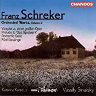 Schreker: Orchestral Works, Vol. 2