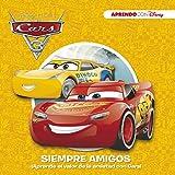 Cars 3. Siempre amigos (Aprendo valores con Disney): ¡Aprende el valor de la amistad con Cars!