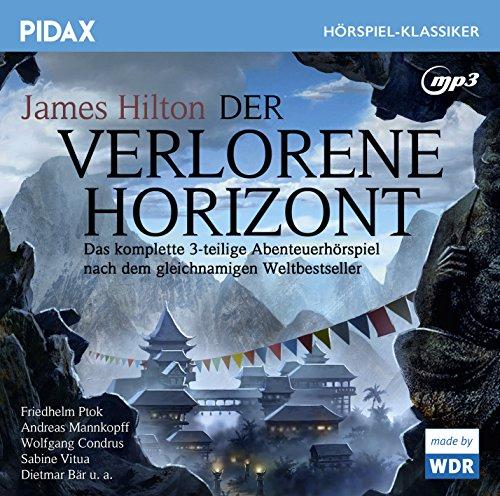 Pidax Hörspiel-Klassiker - Der verlorene Horizont (James Hilton) WDR 2001 / pidax 2016
