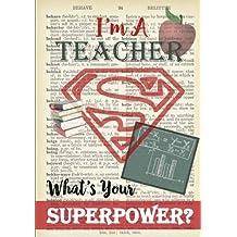 Super Teacher Dictionary Art Notebook: I'm A Teacher, What's Your Superpower?