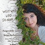 Weit weg und so nah … Ausgewählte Lieder von Sergej Rachmaninov