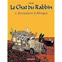 Chat du Rabbin (Le) - tome 5 - Jérusalem d'Afrique