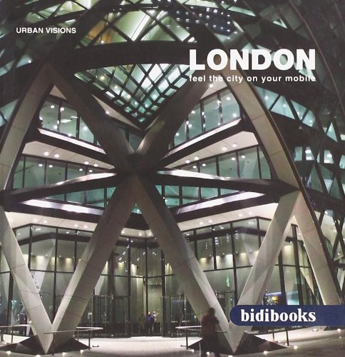 London Feel The City On Your Mobi: Feel the City on Your Mobile (Urban Visions) por Staff Bidimobile