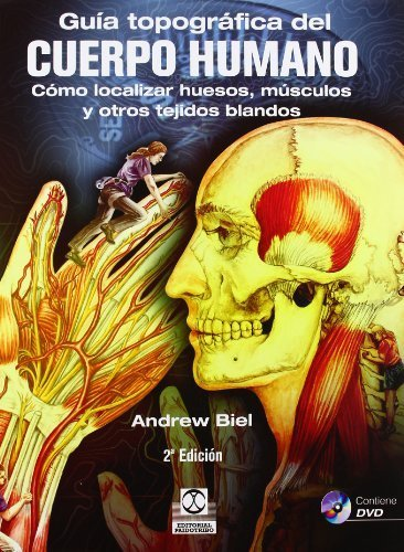 Portada del libro Guia Topografica del Cuerpo Humano (Spanish Edition) 2nd edition by Andrew. Biel (2012) Paperback