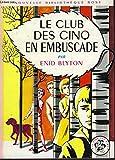 LE CLUB DES CINQ EN EMBUCASCADE - HACHETTE