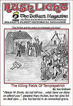 The Killing Fields of Templepatrick: Rushlight: The Belfast Magazine by [Graham, Joe]