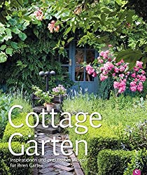 Cottage-Gärten: Inspirationen und praktisches Wissen für Ihren Garten