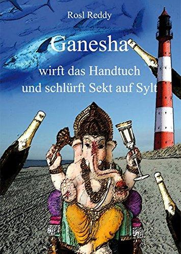 Ganesha wirft das Handtuch und schlürft Sekt auf Sylt (Pro-shop Handtücher)