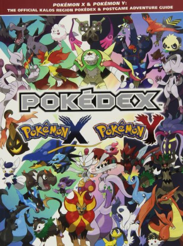 Pokemon X & Pokemon Y: The Official Kalos Region Pokedex & Postgame Adventure Guide por The Pokemon Company International Inc