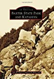 Baxter State Park and Katahdin (Images of America (Arcadia Publishing))