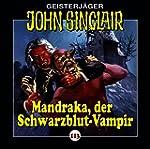 John Sinclair - Folge 113: Mandraka,...