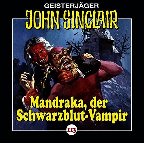 John Sinclair (113) Mandraka, der Schwarzblut-Vampir - Lübbe Audio 2017