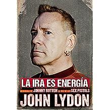 La ira es energía: Memorias sin censura John Lydon (Cultura Popular) (Spanish Edition)