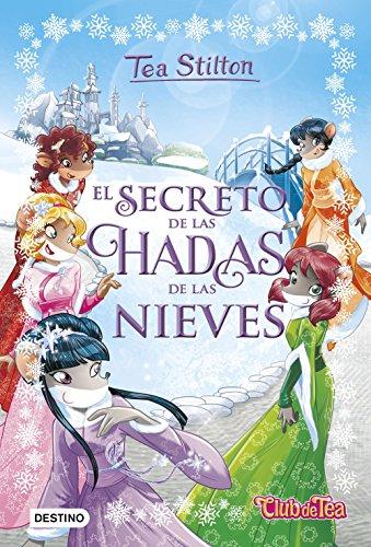 El secreto de las hadas de las nieves: Tea Stilton Especial 2 (Libros especiales de Tea Stilton) por Tea Stilton