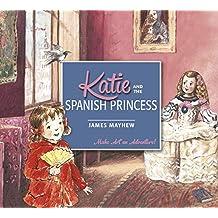 Katie: Katie and the Spanish Princess (English Edition)