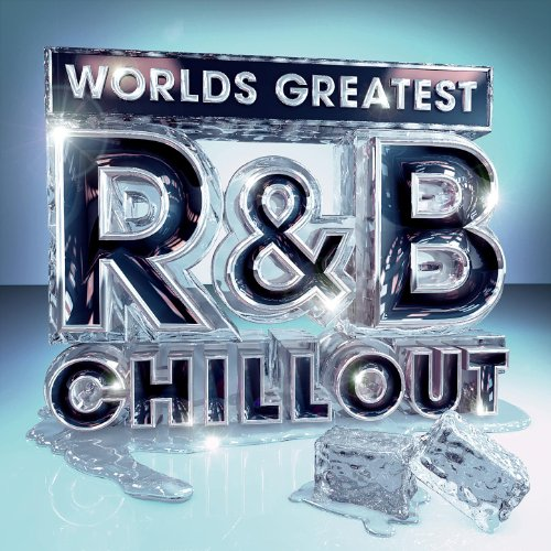 Worlds Greatest R&B Chillout -...