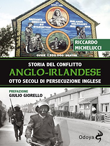 Storia del conflitto anglo-irlandese: Otto secoli di persecuzione inglese