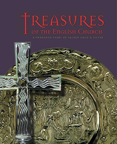 Treasures of the English Church: A Thousand Years of Sacred Gold and Silver (Goldsmith's Hall, London) Fine Gold Plate