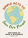 "Simple Acts to Save Our Planet shows you how to be more active in saving our planet every day by performing some ""Simple Acts of Kindness""—for the Earth.Treat the environment with kindness with these easy, manageable activities that range from simple..."