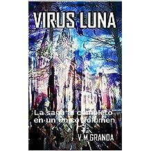 VIRUS LUNA: LA SAGA AL COMPLETO EN UN ÚNICO VOLUMEN