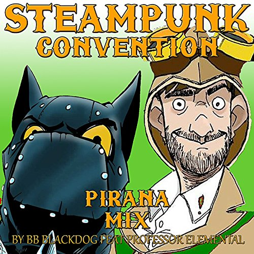 Steampunk Convention (Pirana Mix) [feat. Professor Elemental]