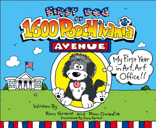 First Dog of 1600 Pooch'lvania Avenue: My First Year in Arf! Arf! Office! (English Edition) (Obama First Dog)