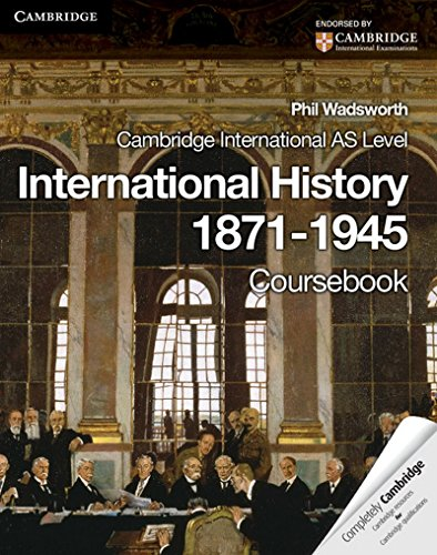 Cambridge International AS Level History. International History 1871-1945 Coursebook