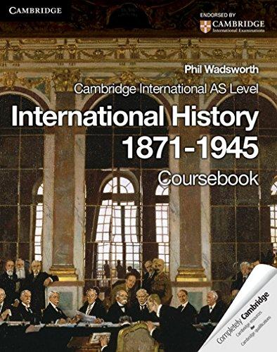 Cambridge International AS Level History. International History 1871-1945 Coursebook