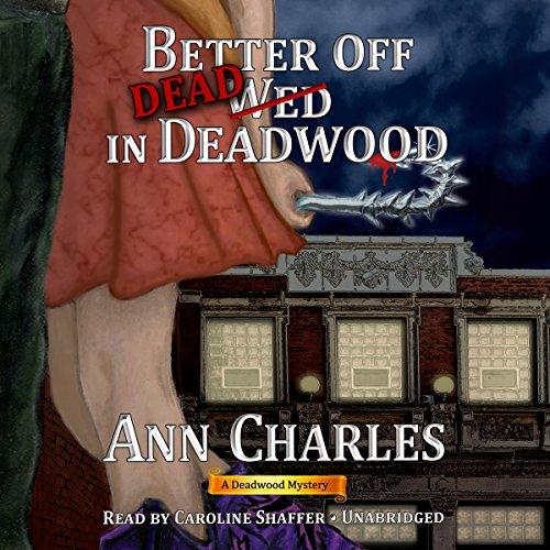 Better off Dead in Deadwood  Audiolibri