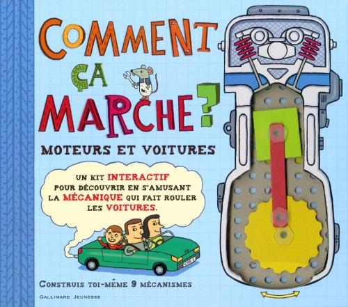 Comment ça marche ? : Moteurs et voitures. Un kit interactif pour découvrir en s'amusant la mécanique qui fait rouler les voitures