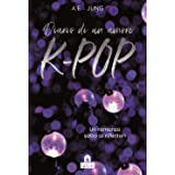 K-pop. Diario di un amore