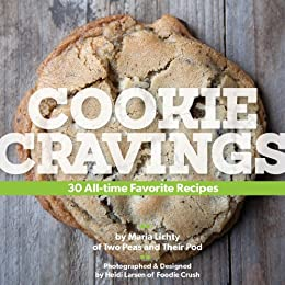 Cookie Cravings: 30 All-Time Favorite Recipes (English Edition) de [Lichty, Maria ]