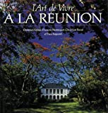 Image de L'Art de vivre à la Réunion