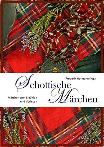 Schottische Märchen: Zum Erzählen und Vorlesen